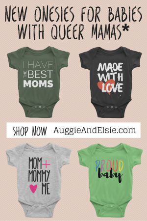 shop onesies for babies with queer moms at auggieandelsie.com